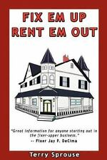 Fix 'em Up, Rent 'em Out: How to Start Your Own House Fix-up & Rental Business i