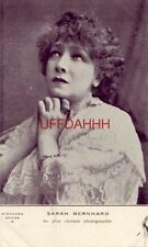 pre-1907 SARAH BERNHARD (sp*) FRENCH ACTRESS most famous of all time BERNHARDT