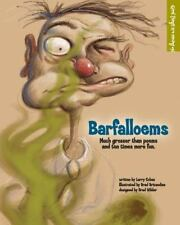 Barfalloems : Much Grosser Than Poems and Ten Times More Fun by Larry Cohen...