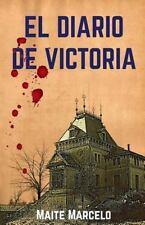 El Diario de Victoria by Maite Marcelo (2016, Paperback)