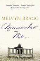 Remember Me..., Lord Melvyn Bragg | Paperback Book | Good | 9780340951231