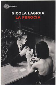 Nicola Lagioia LA FEROCIA 3^ed. Super ET Einaudi 2017 cop.morbida