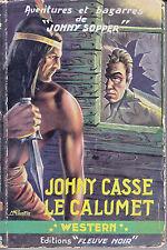 """FLEUVE NOIR WESTERN JOHNY SOPPER N° 13 EO 1953 """"JOHNY CASSE LE CALUMET"""""""