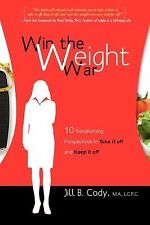 Win the Weight War: 10 Transforming Perspectives to Take It Off and Keep It Off,