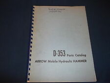ARROW D-353 MOBILE HYDRAULIC HAMMER PARTS BOOK MANUAL CATALOG