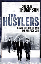 The Hustlers. Gambling, Greed and the Perfect Con by Thompson, Douglas (Paperbac