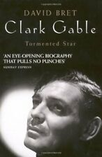 Clark Gable: Tormented Star By David Bret. 9781906779665