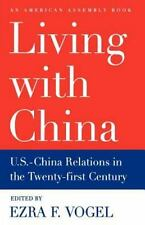 Living With China: U.S./China Relations in the Twenty-First Century (American