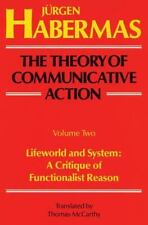 The Theory of Communicative Action Vol. 2 : Lifeword and System - A Critique...