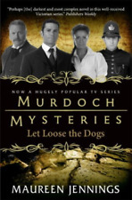 Jennings, Maureen-Murdoch Mysteries - Let Loose The Dogs BOOK NEW