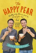 The Happy Pear: Healthy, Easy, Delicious Food to Change Your Life  Flynn, Stephe
