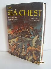 The Sea Chest: Stories of Adventure At Sea by Captain Frank Knight