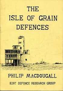 McDougall, Philip THE ISLE OF GRAIN DEFENCES Paperback BOOK