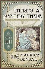 There's a Mystery There: The Primal Vision of Maurice Sendak by Cott, Jonathan