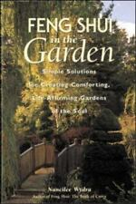 Feng Shui in the Garden : Simple Solutions for Creating a Comforting, Life-Affir