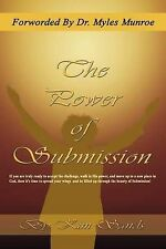 NEW The Power of Submission: Foreworded by Dr. Myles Munroe by Kim V. E. Sands