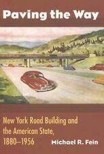 Paving the Way: New York Road Building and the American State,-ExLibrary