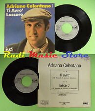 LP 45 7''ADRIANO CELENTANO Ti avro' Lascero' france EURODISC 11 480 no cd mc