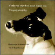 """VERY GOOD"" If Only You Knew How Much I Smell You: True Portrait of Dogs, Blount"