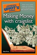 The Complete Idiot's Guide to Making Money with Craigslist by Press, Skip