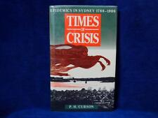 Times of Crisis Epidemics in Sydney 1788-1900 by P.H.Curson History Book