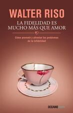 LA FIDELIDAD ES MUCHO MAS QUE AMOR /FIDELITY IS MUCH MORE THAN LOVE