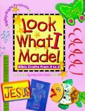Look What I Made: Bible Crafts from A to Z by A. Stohs, Good Book