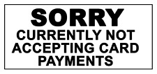 2 x - Sorry No Card Payments Info Sign Self Adhesive Vinyl Waterproof Sticker