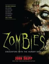 Zombies: Encounters with the Hungry Dead John Skipp ed Paperback Like New