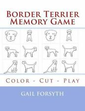 Border Terrier Memory Game : Color - Cut - Play by Gail Forsyth (2015,.