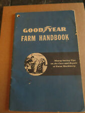 GOODYEAR FARM HANDBOOK MONEY SAVING TIPS CARE REPAIR OF FARM MACHINERY 1943