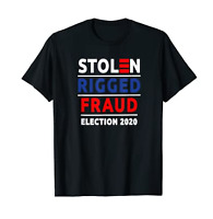 Stolen Rigged Fraud Election 2020 T-Shirt