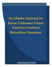 An Adaptive Approach for Precise Underwater Vehicle Control in Combined Robot-Di