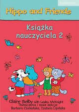 Hippo and Friends Level 2 Teacher's Book Polish edition by Selby, Claire, Czekan
