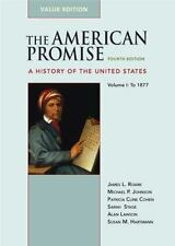 The American Promise - To 1877 Vol. 1 : A History of the United States by...