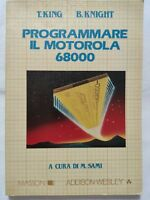 BOOK PROGRAMMARE IL MOTOROLA 68000 M. SAMI T. KING B. KNIGHT MASSON 8821405729