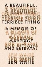 A Beautiful, Terrible Thing: A Memoir of Marriage and Betrayal-ExLibrary