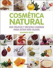 Cosmética Natural : 200 Trucos Y Recetas Caseras Para Estar Más Guapa by...