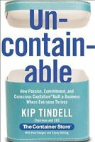 Uncontainable: How Passion, Commitment, and Conscious Capitalism Built a Busine