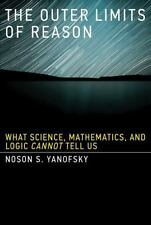 The Outer Limits Of Reason: What Science, Mathematics, And Logic Cannot Tell ...