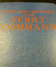 Vintage 1943 First Edition Sparky Ames & Mary Mason of the Ferry Command HC