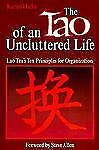NEW - The Tao of an Uncluttered Life: Lao Tzu's Ten Principles for Organization