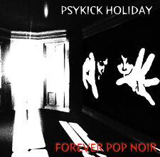 Psykick Holiday album Forever Pop Noir