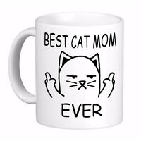 Best Cat Mom Ever Rude Middle Finger Memes Coffee Cup Mug, Print on 2 sides