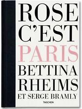 Bettina Rheims, Serge Bramly - Rose, c'est Paris , Taschen Limited Edition