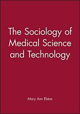 The Sociology of Medical Science and Technology (Sociology of Health and Illnes