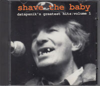 Shave The Baby : Datapanik's Greatest Hits Vol 1 Various CD Punk Indie Rock