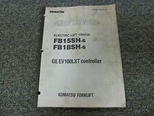 Komatsu FB15SH-6 FB18SH-6 Forklift GE EV100LXT Controller Service Repair Manual