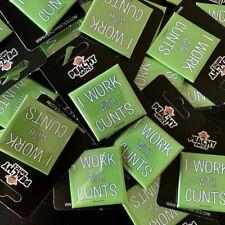 I Work With C*nts Badge Rude Work Office Badge Colleague Gift Coworker Joke Pb15