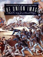 The Union Image: Popular Prints of the Civil War North (Civil War America) FINE